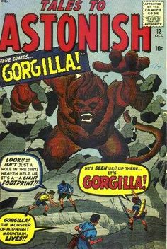 Tales to Astonish #12 - I Discovered Gorgilla! The Monster Of Midnight Mountain!