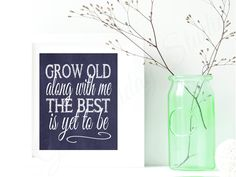 Grow Old Along with Me, the Best is Yet to Be Sign - Wedding Gift - Bridal Gift - Bedroom decor -  Wedding - Immediate Download - #GFS0038 by GirlFridayStudio on Etsy