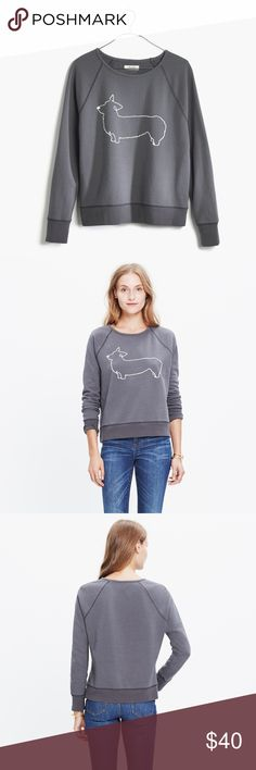 """Madewell Corgi Sweatshirt Excellent condition. Worn once. Super hard to find!! PRODUCT DETAILS: Slouchy and soft, this cozy cotton sweatshirt features a playful sketch of a corgi (lovingly drawn by one of our designers).    True to size. Cotton. Machine wash. 21"""" across chest, 21"""" long. Madewell Tops Sweatshirts & Hoodies"""