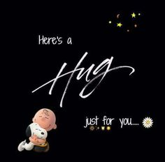 Here's a Hug just for you. Charlie Brown and Snoopy Charlie Brown Quotes, Charlie Brown And Snoopy, Peanuts Quotes, Snoopy Quotes, Peanuts Cartoon, Peanuts Snoopy, Hug Quotes, Funny Quotes, Snoopy And Woodstock