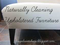 Naturally Cleaning Upholstered Used Furniture