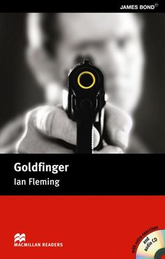 Goldfinger / Ian Fleming ; retold by Anne Collins. Macmillan, 2005