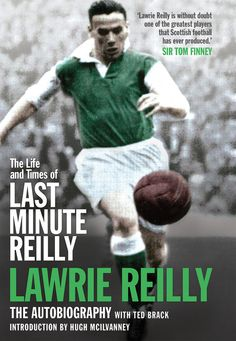 "Read ""The Life and Times of Last Minute Reilly"" by Lawrie Reilly available from Rakuten Kobo. Lawrie Reilly is one of Hibernian and Scotland's greatest ever players. A member of Hibs' legendary Famous Five forward . Hibernian Fc, Bill Shankly, Good Books, Books To Read, The Famous Five, Knee Injury, Last Minute, Liverpool Fc"