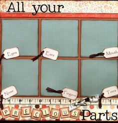 Precious Parts Scrapbook Layout. Perfect to capture each of their tiny little features