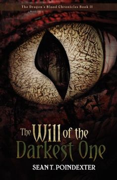 The Will of the Darkest One (Dragon's Blood Chronicles, Book 2) by Sean T. Poindexter. $14.99. Publication: November 15, 2012. Publisher: Crescent Moon Press (November 15, 2012)