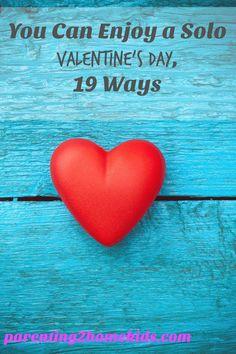 19 Ways to Enjoy Valentine's Day Solo