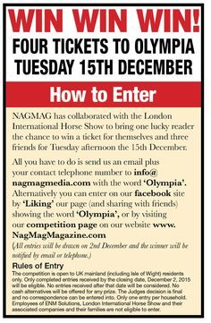 Win four tickets to Olympia Tuesday 15th December • The perfect way to celebrate Christmas with a few friends • The London International Horse Show 15th – 21st December
