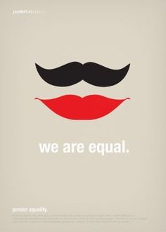 Gender equality is huge part of feminism. Feminism is described as having equal rights, therefore, women should be seen as equal as men. A moustache shouldn't signify strength and authority. Gender Equality Poster, Equality Now, Quotes Thoughts, Life Quotes Love, Social Awareness Posters, Chimamanda Ngozi Adichie, Gender Inequality, La Girl, Amy Poehler