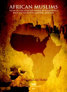 African Muslims DVD cover design for New Islamic Directions (Imam Zaid Shakir).     Elements: Historical, Africa, America, West African, Architecture