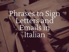Phrases to Sign Letters and Emails in Italian