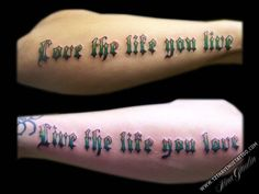Love the life you live Live the life you love color words matching forearms - Tattoos by Nina Gaudin of 12th Avenue Tattoo in Nampa, ID
