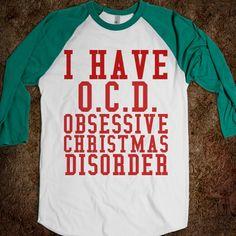 I HAVE O.C.D. OBSESSIVE CHRISTMAS DISORDER. Ha!