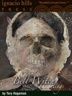 The Bell Witch Hauntings, based on a true story **very good book, ****4 stars