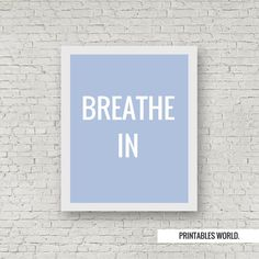 Breathe In Printable Poster Instant Download by PrintablesWorld