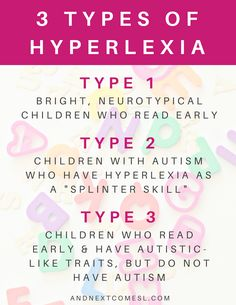 What is hyperlexia? The 3 types of hyperlexia from And Next Comes L