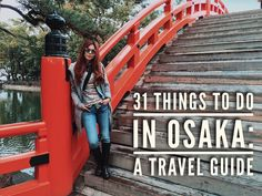 31 Things To Do In Osaka: An OSAKA Travel Guide | BIANCA S. VALERIO Japan Travel, Japan Trip, Visit Japan, Amazing Destinations, Osaka Japan, Things To Do, Tours, Places To Visit, Adventure