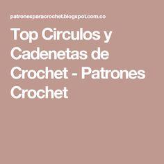 Top Circulos y Cadenetas de Crochet - Patrones Crochet