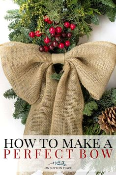 How To Make A Perfect Bow | Easy DIY tutorial with pictures on how to make a perfect bow every time with no sewing! | Burlap bow | Wreath bow. via @adrake606