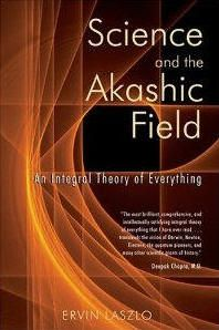 Mystics and sages have long maintained that there exists an interconnecting cosmic field at the roots of reality that conserves and conveys information, a field known as the Akashic record.