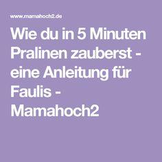 Wie du in 5 Minuten Pralinen zauberst - eine Anleitung für Faulis - Mamahoch2