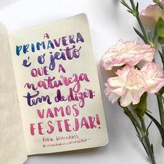 """Seja bem-vinda primavera! """"Deixa que a vida faça contigo o que a primavera faz com as flores."""" Pablo Neruda  #primavera #setembro #natureza #festejar #robinwilliams #frasedodia #flores #spring #felizprimavera"""