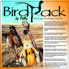 Bird Pack® Upland Strap Vest by Pella Rugged Outdoor Clothing. How did yours hold up? Got any structure suggestions? Or, have a great testimonial about your Bird Pack after a terrific season?  We like to hear from you!