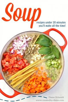 Soup recipes under 30 minutes | Created by Diane