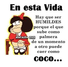 La humildad te hace Grande. Funny Quotes For Teens, Mom Quotes, Family Quotes, Cute Quotes, Words Quotes, Diva Quotes, Qoutes, Funny Happy Birthday Messages, Mafalda Quotes