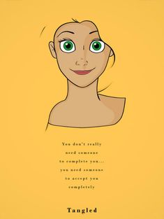 """""""You don't really need someone to complete you... you need someone to accept you completely"""" #Tangled #Enrolados #Rapunzel"""