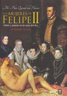 Palabras que hablan de historia | Blog de libros de historia: Las mujeres de Felipe II | María Pilar Queralt
