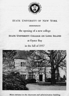 The State University College on Long Island held its first classes on September 17, 1957, on the grounds of Planting Fields, the majestic 350-acre former estate of benefactor William Robertson Coe.