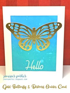 Gold Butterfly Hello Card - Distress Oxide Inks ~ Jooniperful