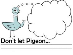 "Mo Willems, Don't let the pigeon drive the bus, pigeon crafts This can be used in a Prek-K classroom as an extension to ""Don't let the Pigeon Drive the Bus"" by Mo Willems.Students will write and draw with this prompt something that they think the pigeon shouldn't do!  Students LOVE this activity and story!"