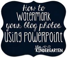 Miss Kindergarten: Adding a Watermark to Your Blog Photos {a tutorial}