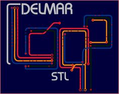 Delmar Loop graphic designed by STL Style House. You can buy their great St. Louis inspired designs online or by visiting their Cherokee Street storefront.