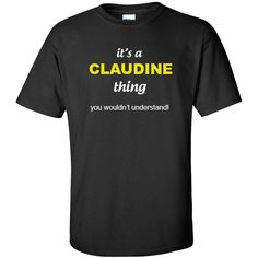 It's a claudine Thing You wouldn't Understand