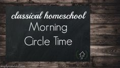 The How & Why of Our Classical Morning Time