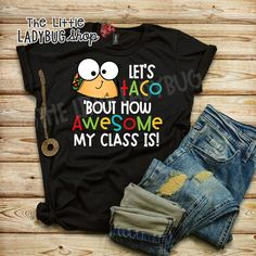 You will love this Funny Teacher Tee- Let's TACO 'Bout How Awesome My Class T-Shirt. All of these teacher tees have been created by a classroom teacher and are great quality and unique! You will love wearing these tees to school! Math Teacher Shirts, Teacher Humor, Classroom Teacher, Kindergarten Shirts, Teachers Pet, Classroom Design, Teaching Outfits, Teaching Clothes, Teaching Shirts