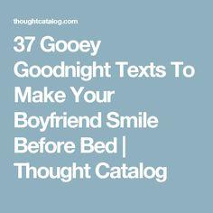 37 Gooey Goodnight Texts To Make Your Boyfriend Smile Before Bed Best Goodnight Text, Goodnight Texts To Boyfriend, Boyfriend Texts, Boyfriend Quotes, Good Night Messages, Cute Messages, Text Messages, Cute Couple Quotes, Cute Quotes