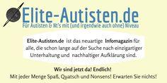 coming soon: www..elite-autisten.de - VON autisten FÜR alle. wir sind jetzt da. endlich!