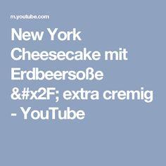 New York Cheesecake mit Erdbeersoße / extra cremig - YouTube