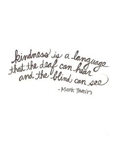 Kindness can cross every human barrier.