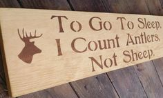 """Baby Boy's Rustic Nursery decor, Man Cave Sign, Hunting  - """"To Go To Sleep, I Count Antlers, Not Sheep"""" -chocolate lettering on rustic pine"""