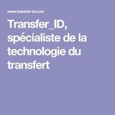 Transfer_ID, spécialiste de la technologie du transfert