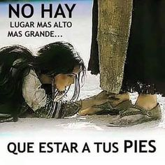 There is no more beautiful place, biggest and marvelous that to be at His feet ! at the feet of Jesus Christ ! No hay lugar mas hermoso maravillososy grande que estar a Sus pies! a los pies de Jesucristo! la esposa que ora Christian Devotions, Christian Quotes, Bible Quotes, Bible Verses, Amor Quotes, Faith Quotes, Scriptures, My Redeemer Lives, My Jesus