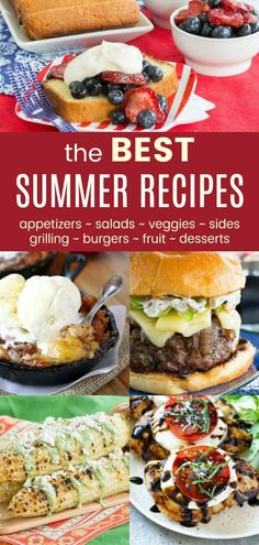 The Best Summer Recipes - summer salads and sides, burgers and chicken on the grill, seasonal fresh fruit and veggies, no-bake desserts and frozen treats, and more! Check out this collection of summertime appetizers, dinners, and desserts! #cupcakesandkalechips #summertime #grillingrecipes #summerfood #fruitrecipes #vegetablesrecipes