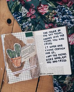 kaktus! ---'the color of the sky today, Looked like the tears you had cried, It made one thing certain for us, That the things were hard, but you had tried' ✨ // art journal poetry by Noor Unnahar www.instagram.com... // journaling, flatlay, crafts, scrapbooking, diy, notebook, tumblr aesthetics, photography, instagram ideas inspiration, words, passion, quotes, lifestyle creative bloggers, poem //