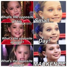 Maddie and Mackenzie are my fav if there is any dance moms contest please vote me biggest Ziegler fan