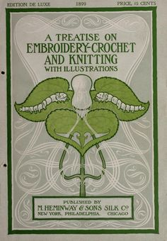 """A Treatise On Embroidery-Crochet & Knitting: With Illustrations"" (1899) - Online Vintage Instruction Book"
