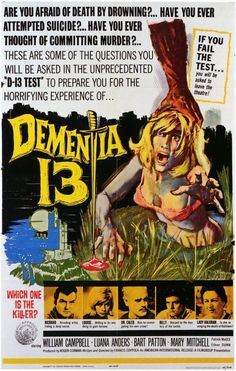 """Dementia 13"" (1963) - A Roger Corman film directed by Francis Ford Coppola (who later directed ""The Godfather"")"